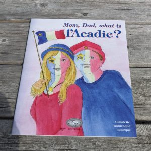 Mom, Dad What Is Acadie?